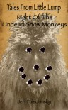 Tales From Little Lump - Night of the Undead Snow Monkeys (Tales From Little Lump #2) - Jeff Folschinsky