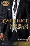 Zwillinge (volume unico): Simbiosi - Complici -  Elle Razzamaglia