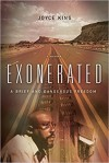 Exonerated: A Brief and Dangerous Freedom - Joyce King