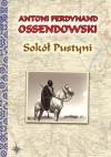 Sokół Pustyni - Antoni Ferdynand Ossendowski