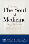 The Soul of Medicine: Tales from the Bedside - Sherwin B. Nuland