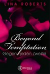 Beyond Temptation - Gegen jeden Zweifel - Lina Roberts