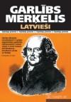 Latvieši - Garlieb Merkel,  Garlībs Merķelis