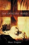 The Officers' Ward - Marc Dugain, Rory Mulholland