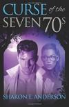 Curse of the Seven 70s - Sharon E. Anderson