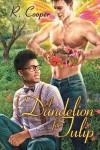 A Dandelion for Tulip - R. Cooper