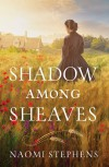Shadow Among Sheaves - Naomi  Stephens