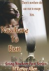 Nowhere To Run: BWWM Romantic Suspense Novel (Going Nowhere Fast Book 1) - M'Renee Allen