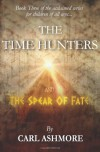 The Time Hunters and the Spear of Fate (Volume 3) - Carl Ashmore