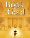 The Book of Gold - Bob Staake, Bob Staake