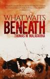 What Waits Beneath - Thomas Malafarina