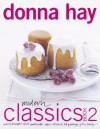 Modern Classics Book 2: Cookies, Biscuits & Slices, Small Cakes, Cakes, Desserts, Hot Puddings, Pies & Tarts - Donna Hay, Con Poulos