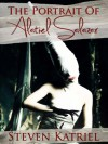 The Portrait of Alatiel Salazar a Gothic Horror Novella - Steven Katriel