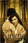 Kinetic: A Kinetic Trilogy - C.M. Zimmer