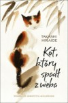 Kot, który spadł z nieba - Takashi Hiraide, Katarzyna Sonnenberg