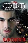 Hidden Identity: The Jimmy McSwain Files - Adam Carpenter