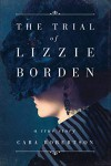 The Trial of Lizzie Borden - Cara Robertson