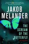 The Scream of the Butterfly: A Lars Winkler Novel - Jakob Melander