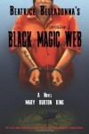 Beatrice Belladonna's Black Magic Web - Mary Burton King