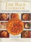 The Rice Cookbook : 70 Classic and Contemporary Recipes Using One of Nature's Most Versatile Ingredients - Roz Denny