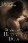 Unexpected Daddy - Brenna Lyons