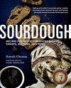 Sourdough: Recipes for Rustic Fermented Breads, Sweets, Savories, and More - Sarah Owens, Ngoc Minh Ngo