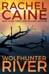 Wolfhunter River - Rachel Caine