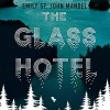 The Glass Hotel. A Novel - Emily St. John Mandel