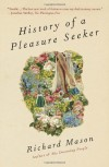 History of a Pleasure Seeker - Richard  Mason