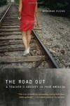 The Road Out: A Teacher's Odyssey in Poor America - Deborah Hicks