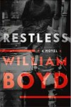 Restless: A Novel - William Boyd