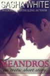 Meandros: An Erotic Short Story - Sasha White
