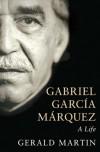 Gabriel García Márquez: a Life - Gerald Martin