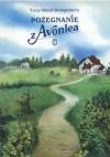 Pożegnanie z Avonlea - L.M. Montgomery