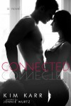 Connected (Connections #1) - Kim Karr