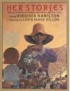 Her Stories: African American Folktales, Fairy Tales, and True Tales - Virginia Hamilton