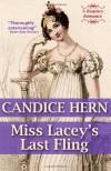 Miss Lacey's Last Fling: A Regency Romance - Candice Hern