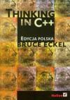 Thinking in C++. Edycja polska - Bruce Eckel