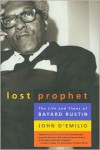 Lost Prophet: The Life and Times of Bayard Rustin - John D'Emilio