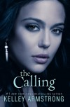 The Calling (Darkness Rising, #2) - Kelley Armstrong