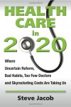 Health Care in 2020 - Steve Jacob