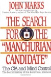 The Search for the Manchurian Candidate: The CIA & Mind Control - John D. Marks, Jennifer L. Marks, Thomas Powers