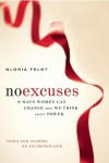 No Excuses: 9 Ways Women Can Change How We Think about Power - Gloria Feldt