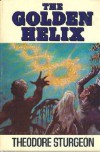 The Golden Helix - Theodore Sturgeon