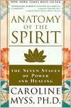 Anatomy of the Spirit: The Seven Stages of Power and Healing -