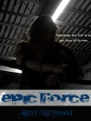Epic Force - Alexi Raymond