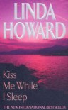 Kiss Me While I Sleep (CIA's Spies Series) - Linda Howard