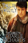 Trill To Me Sweetly - Charlie Richards