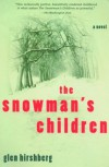 The Snowman's Children: A Novel - Glen Hirshberg
