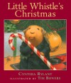 Little Whistle's Christmas - Cynthia Rylant, Tim Bowers